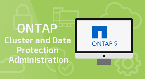 ONTAP Cluster and Data Protection Administration [v9.7]